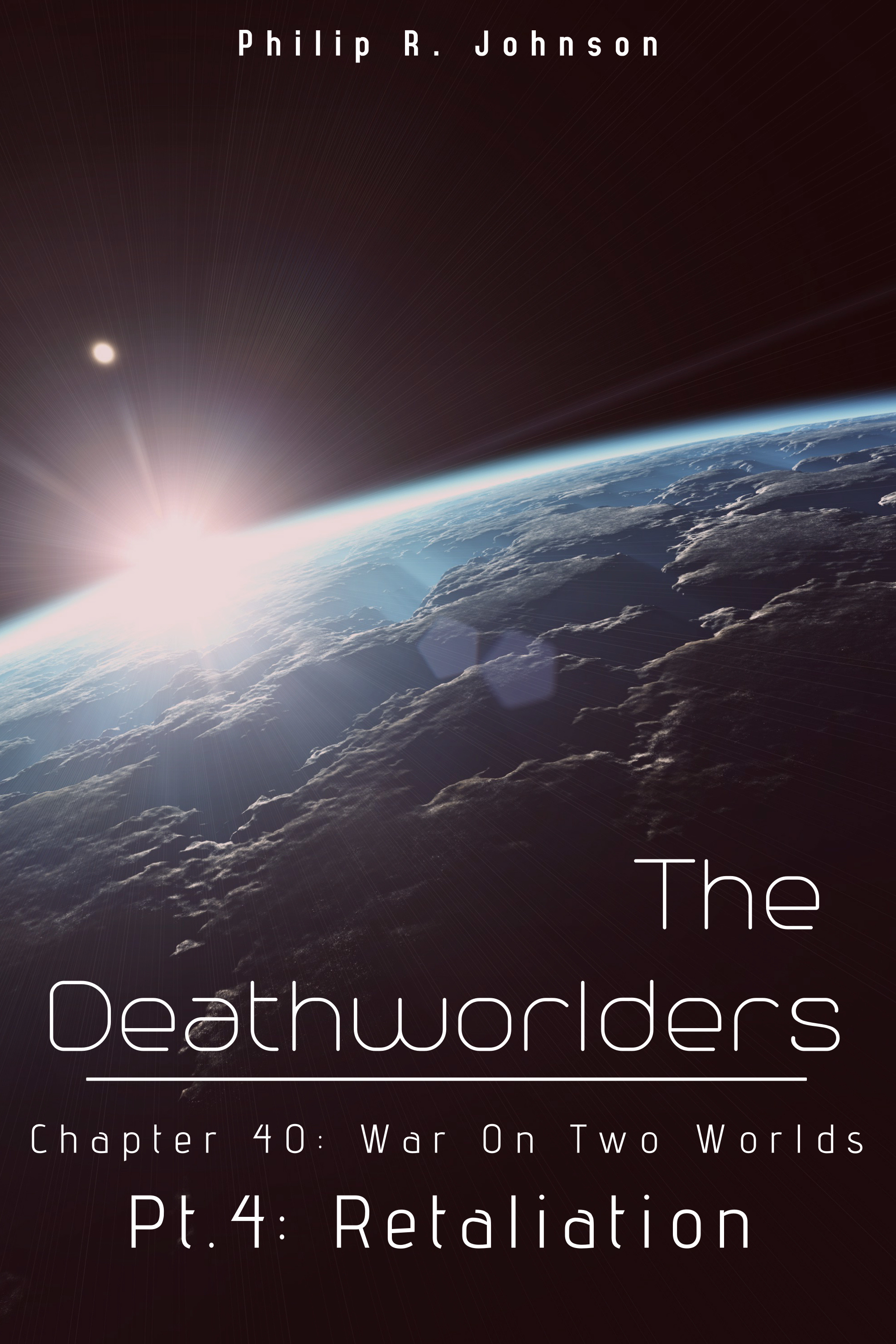 Chapter 40: War on Two Worlds, Part 4—Retaliation